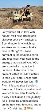 energy journey and memes es let yourself fall in love with nature
