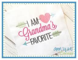 Grandma Embroidery Designs Applique Corner I Am Grandmas Favorite Embroidery Design
