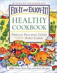 fix it and enjoy it healthy cookbook 400 great stove top and oven recipes phyllis good 9781561486410 amazon books