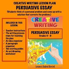 Creative Writing Lesson Plan Persuasive Essay Tpt