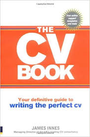The Cv Book Your Definitive Guide To Writing The Perfect Cv