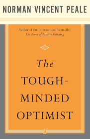 the power of positive thinking book by dr norman vincent peale the tough minded optimist
