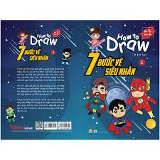 Sách How To Draw - 7 Bước Vẽ Siêu Nhân - Tập 1