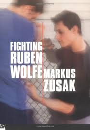 fighting ruben wolfe by markus zuzak teen book review of fiction fighting ruben wolfe by markus zuzak