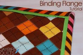Quilt Binding 101 - Beginner's Quilting Series – Pile O' Fabric & Jay Bird Quilts - Binding Flange Tutorial Type of Binding: Bias Binding  with added Flange Binding Method: Hand Stitched Joining Method: Diagonal  Preferred ... Adamdwight.com