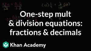 one step multiplication division equations fractions decimals khan academy