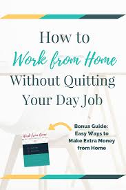 how to work from home part time out quitting your day job need a flexible way to supplement your income that doesn t interfere your 9