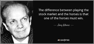 Stock Market Quote Amazing Joey Adams Quote The Difference Between Playing The Stock Market