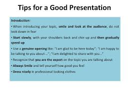 tips for a good presentation tips for a good presentationintroduction bull when introducing your topic smile and look at