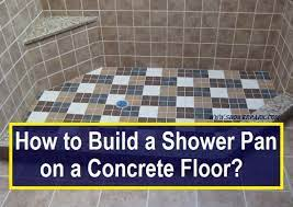 how to build a shower pan on a concrete