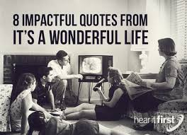 40 Impactful Quotes From It's A Wonderful Life Gorgeous Wonderful Life Quotes