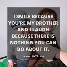 Brother Quotes New 48 Cute Brother Quotes And Sayings