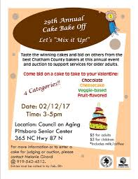th annual cake bake off chatham county events after the sampling the remaining cakes will be auctioned off which means you can take one home you just in time for valentine s day