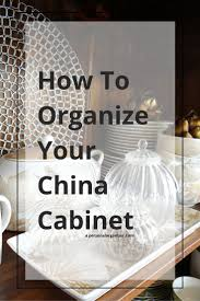 Organizing China Cabinet The Personal Organizer Fantastic Photo Concept  Video
