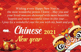 This is the new beginning where new opportunities for finding true love and earning more money. 35 Happy Chinese New Year Wishes 2021 Messages Quotes