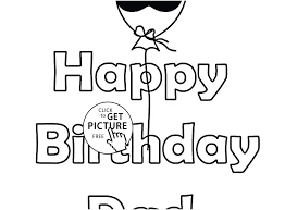 dad birthday coloring pages happy birthday coloring pages for s capture happy birthday coloring pages