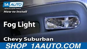 2003 Tahoe Fog Light Replacement How To Replace Fog Light 00 06 Chevy Suburban