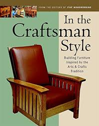 In the Craftsman Style Building Furniture Inspired by the Arts