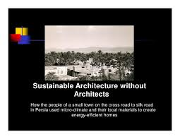 architecture without architects. sustainable architecture without architects how the people of a small town on cross road to
