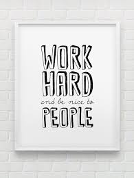 inspirational office pictures. Work Hard And Be Nice To People Print // Motivational Inspirational Black White Home Decor Typographic Office Pictures