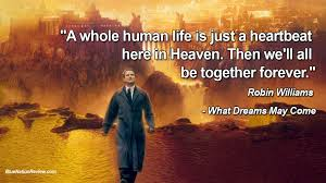 What Dreams May Come Movie Quotes Best Of What Dreams May Come Afterlife Book Movie Blog Author 24