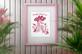 Though She Be But Little She Is Fierce Jpeg Png Svg Dxf Eps By
