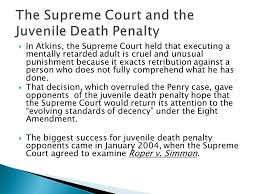 cruel and unusual punishment the death penalty ppt  the supreme court and the juvenile death penalty