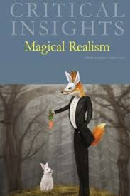 magic realism essay magical realism realismo m gico