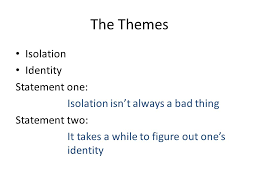 the literary essay exemplar ppt video online  the themes isolation identity statement one