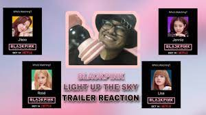 BLACKPINK: Light Up The Sky TRAILER REACTION (edited by copyright) - YouTube