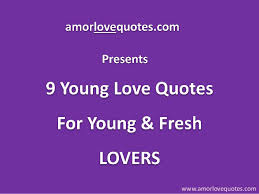 Young Love Quotes Fascinating 48 Young Love Quotes For Young And Fresh Lovers