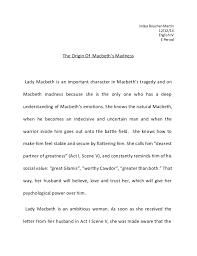 macbeth madness essay macbeth madness essay indya boucher martin 12 12 14 english iv e period the origin of