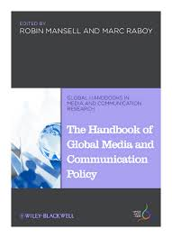 Handbook of Global Media and Communications Policy | Robin E Mansell ...