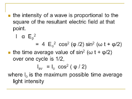the intensity of a wave is proportional to the square of the resultant electric field at