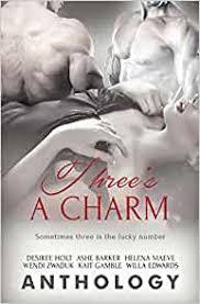 Three's a Charm: Zwaduk, Wendi, Barker, Ashe, Holt, Desiree, Edwards,  Willa, Gamble, Kait, Maeve, Helena: 9781786861801: Amazon.com: Books