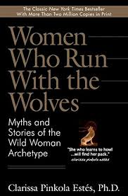Women Who Run With The Wolves Quotes Mesmerizing Amazon Women Who Run With The Wolves Myths And Stories Of The