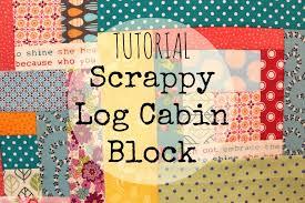 TUTORIAL: Scrappy Log Cabin Block | 3and3quarters - YouTube &  Adamdwight.com