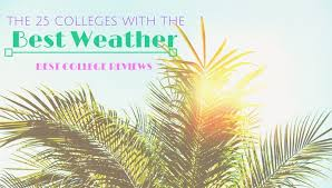 Colleges In California For Interior Design Cool The 48 Colleges With The Best Weather Best College Reviews