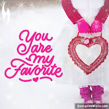 You Are My Favorite Love Whatsapp DP Whatsapp Profile Picture Gorgeous Download Favorite Qoute