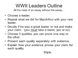 outlining macarthur lesson use this model when doing your own  wwii leaders outline all the meat of an essay out the essay choose a leader