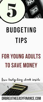 Budget For Young Adults Budgeting Tips For Young Adults To Arrest Their Debt
