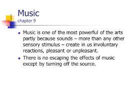 Please check out our other youtube videos for more downloadable m. Music Introduction To Humanities Music Chapter 9 Music Is One Of The Most Powerful Of The Arts Partly Because Sounds More Than Any Other Sensory Stimulus Ppt Download