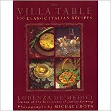 The Villa Table 300 Classic Italian Recipes Lorenza Demedici