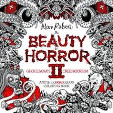 the beauty of horror ghouliana s creepatorium another goregeous coloring book by alan robert