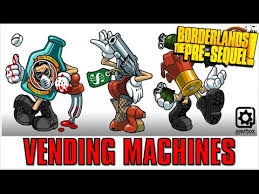 Borderlands Vending Machine Inspiration Borderlands The Pre Sequel Best Vending Machine Strategy Most