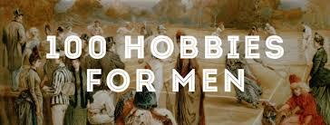 100 Hobbies For Men Gentlemans Gazette
