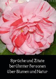 Sprüche Und Zitate Berühmter Personen über Blumen Und Natur Calvendo