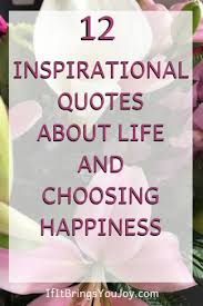 40 Inspirational Quotes On Life Happiness IfItBringsYouJoy Fascinating Inspirational Quotes About Life And Happiness
