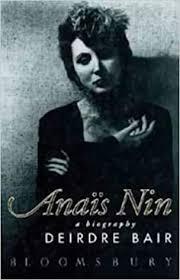 Anais Nin: A Biography: Amazon.co.uk: Bair, Deirdre: 9780747521358: Books
