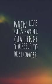 Life Challenge Quotes Challenging Quotes About Life Best 100 Challenge Yourself Quotes 68